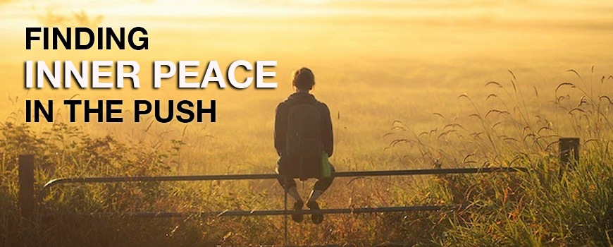 Finding Inner Peace In The Push